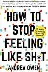 wildoneforever.com, wildoneforever, wildone forever, How to Stop Feeling Like Sh*t, Self-Help, Lifestyle